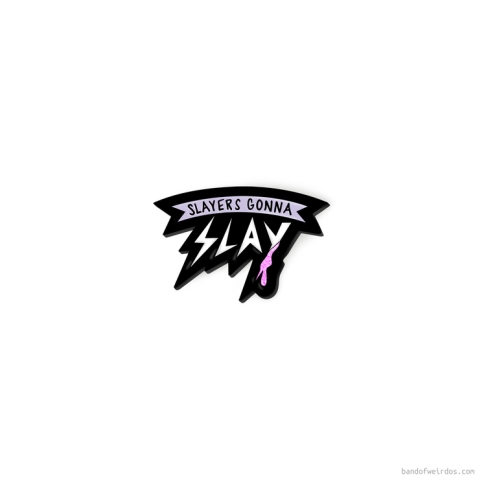 band+of+weirdos+-+enamel+pin+-+slayers+gonna+slay